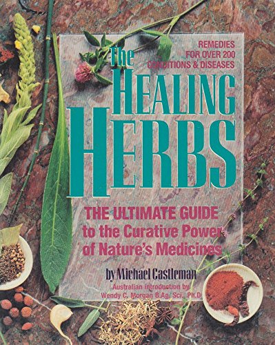 9781863810029: The Healing Herbs - The Ultimate Guide To The Curative Power Of Nature's Medicines