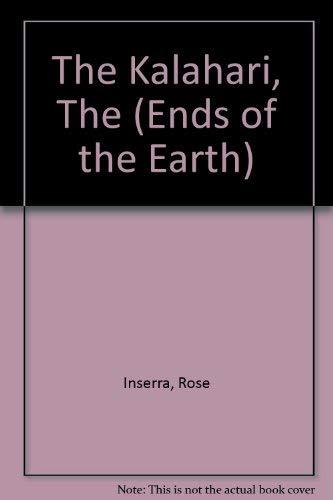 The Kalahari, The (Ends of the Earth): Inserra, Rose; Powell,