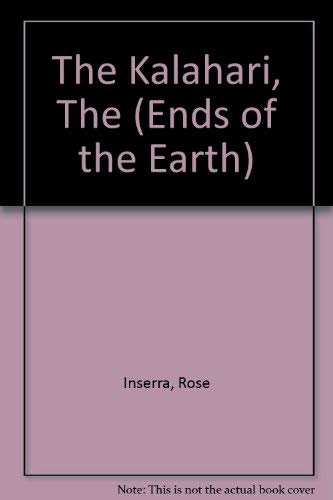 The Kalahari, The (Ends of the Earth): Inserra, Rose, Powell, Susan