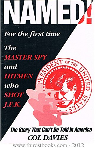 NAMED!:THE MASTER SPY AND HITMEN WHO SHOT J.F.K.