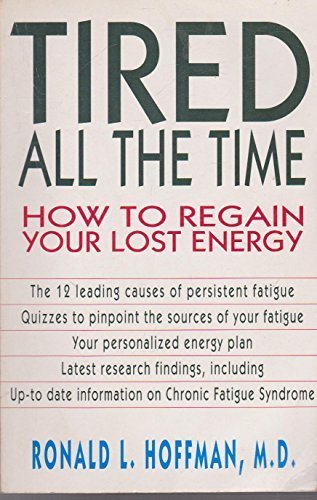 TIRED ALL THE TIME:HOW TO REGAIN YOUR LOST ENERGY