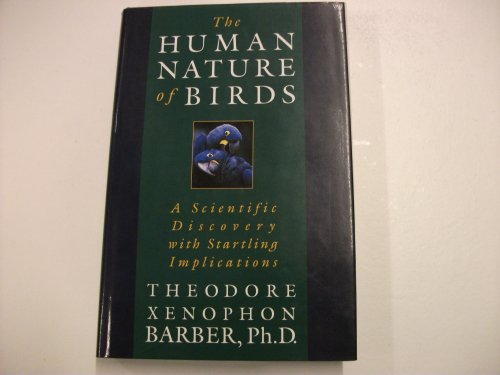 9781863950251: The human nature of birds: A scientific discovery with startling implications