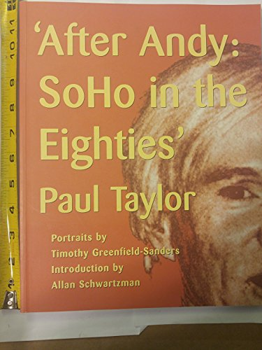 After Andy: Soho in the Eighties: Taylor, Paul