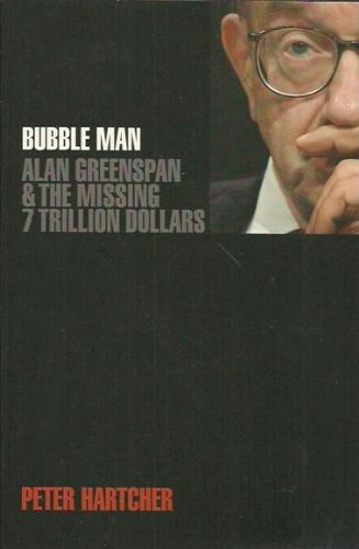 9781863951579: Bubble Man : Allan Greenspan and the Missing 7 Trillion Dollars