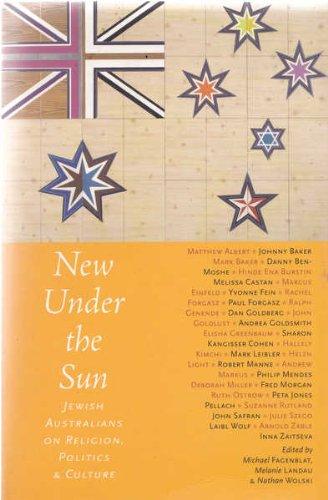 9781863952385: New Under the Sun : Jewish Australians on Religion, Politics and Culture