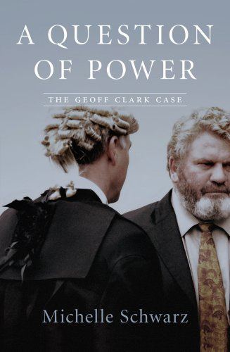 9781863952477: A Question of Power: The Geoff Clark Case