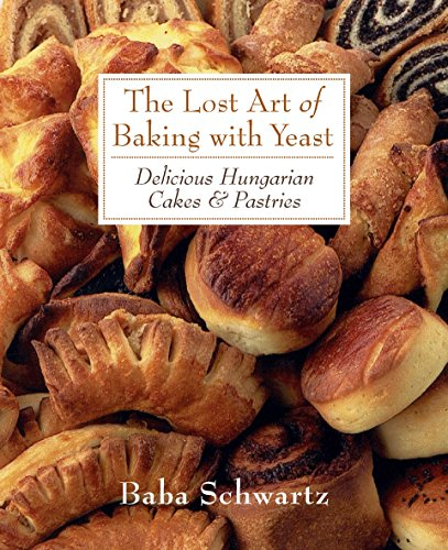 The Lost Art of Baking with Yeast (Paperback): Baba Schwartz