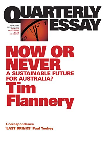 9781863952712: Now or Never: A Sustainable Future for Australia? (Quarterly Essay)