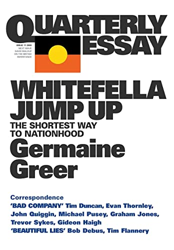 WHITE FELLA JUMP UP : THE SHORTEST WAY TO NATIONHOOD Quarterly Essay