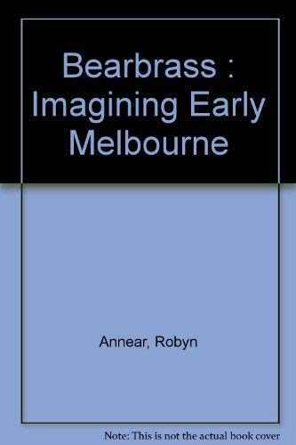 Bearbrass: Imagining Early Melbourne (2nd Edition)