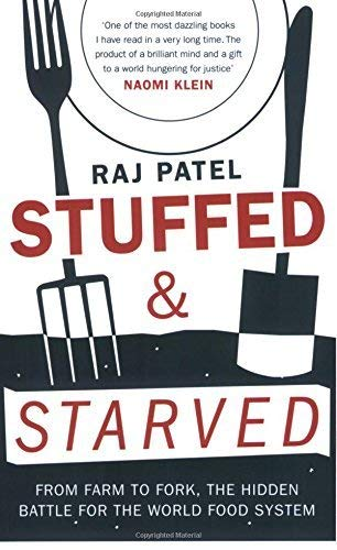 9781863953986: Stuffed & Starved : markets, Power & the hidden Battle for the World Food System