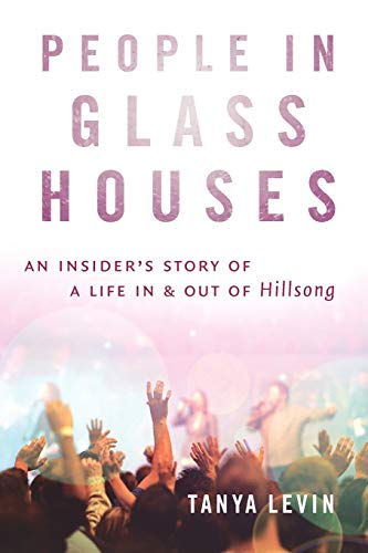 9781863954143: People in Glass Houses: An insider's story of a life in and out of Hillsong