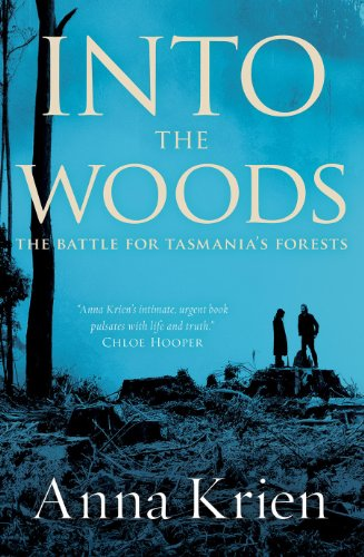 9781863954877: Into the Woods: the Battle for Tasmania's Forests