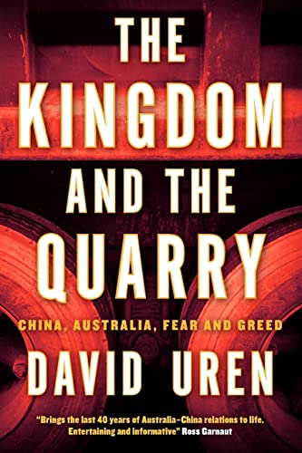 The Kingdom and the Quarry : China,: David Uren