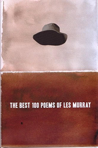 The Best 100 Poems Of Les Murray (Hardcover): Les Murray