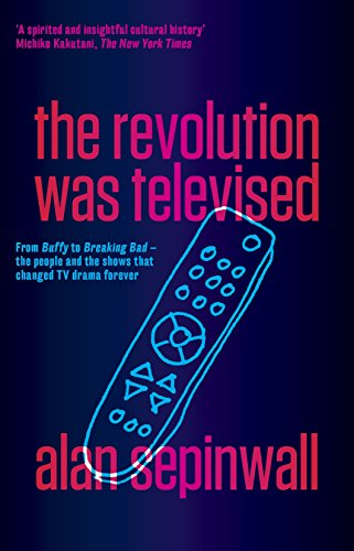 The Revolution Was Televised (Paperback): Alan Sepinwall