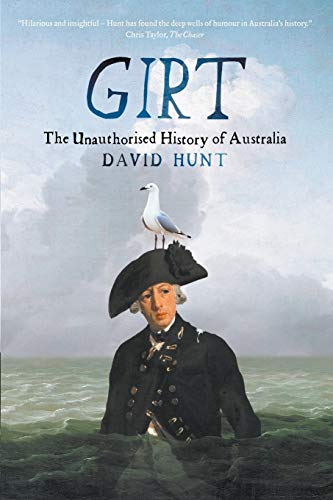 9781863956116: Girt: The Unauthorised History of Australia