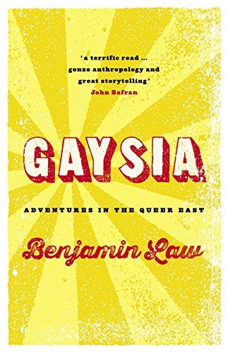 Gaysia: Adventures in the Queer East: Law, Benjamin