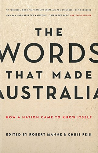 9781863956444: The Words That Made Australia: How a Nation Came to Know Itself