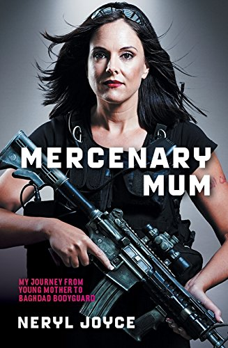 9781863956918: Mercenary Mum: My Journey from Young Mother to Baghdad Bodyguard
