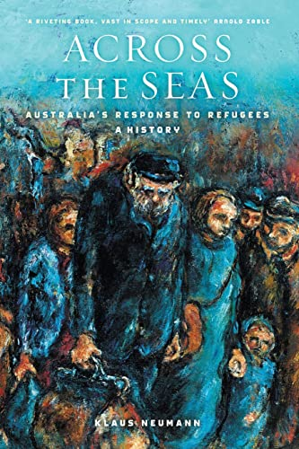 9781863957359: Across the Seas: Australia's Response to Refugees: A History