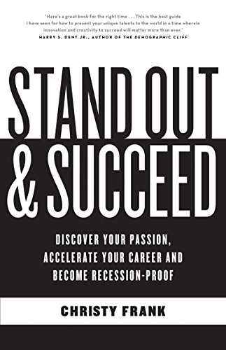 9781863957649: Stand Out and Succeed: Discover Your Passion, Accelerate Your Career and Become Recession-Proof