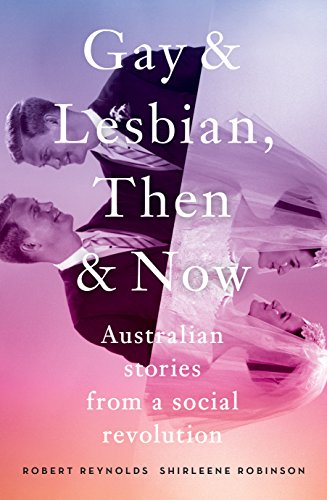 9781863958509: Gay & Lesbian: Then & Now