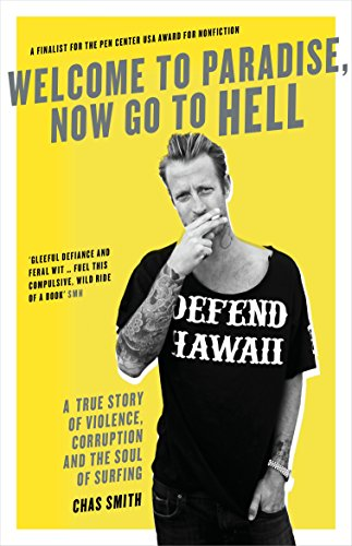 9781863958660: Welcome to Paradise, Now go to Hell: A True Story of Violence, Corruption and the Soul of Surfing