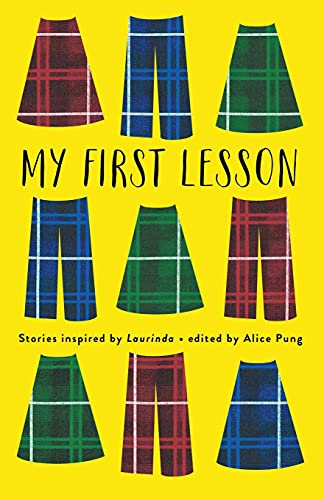 My First Lesson: Stories Inspired by Laurinda: Alice Pung