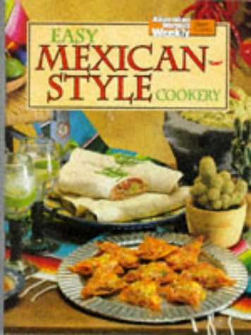 Easy Mexican-Style Cookery. (9781863960205) by Australian Women's Weekly; Australian Women's Weekly