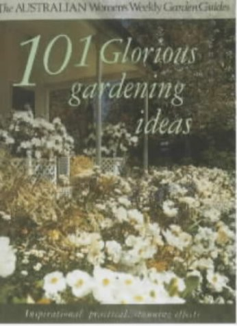 "9781863960250: 101 Glorious Gardening Ideas (""Australian Women's Weekly"" Home Library)"