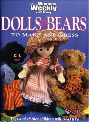 9781863960649: Dolls and Bears to Make and Dress (The Australian Women's Weekly)