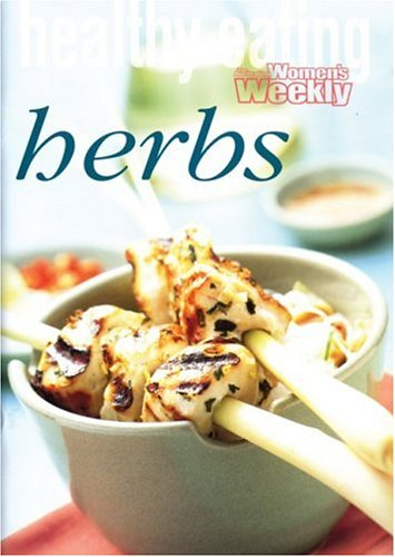 """Quick and Healthy: Herbs (""""Australian Women's Weekly"""" Home Library): Coleman, Mary"""