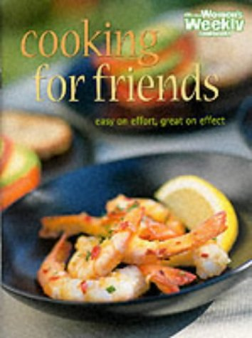 """Cooking for Friends (""""Australian Women's Weekly"""" Home Library)"""