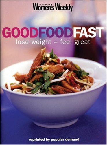 Good Food Fast Loose Weight - Feel great (