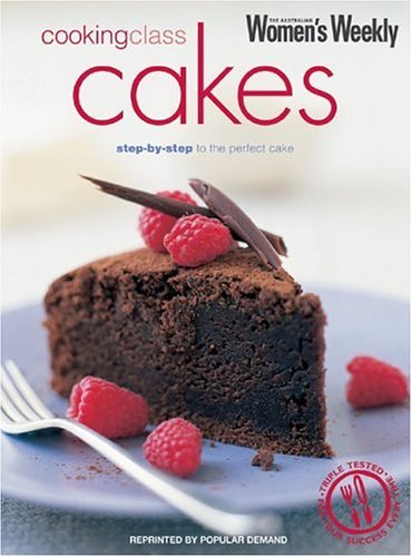 Cooking Class Cakes (The Australian Women's Weekly) (9781863962216) by Australian Women's Weekly