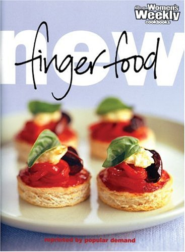 "New Finger Food (""Australian Women's Weekly"" Home Library): The Australian Women's ..."