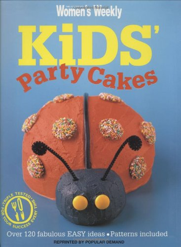Kids Party Cakes: Muffins, Pastries, Cakes, Biscuits (The Australian Women's Weekly) (1863964185) by Clark, Pamela; Australian Women's Weekly