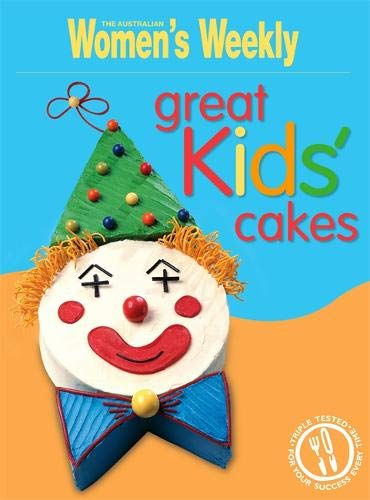 9781863967297: Great Kids' Cakes (The Australian Women's Weekly Essentials)