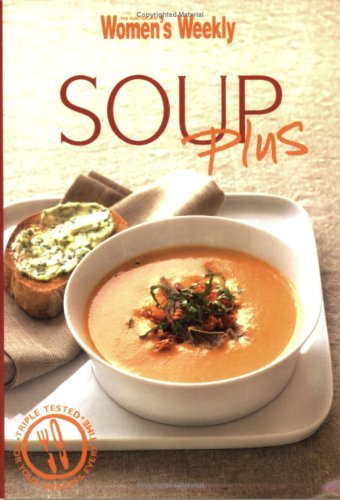 9781863967365: Soup Plus (The Australian Women's Weekly Minis)