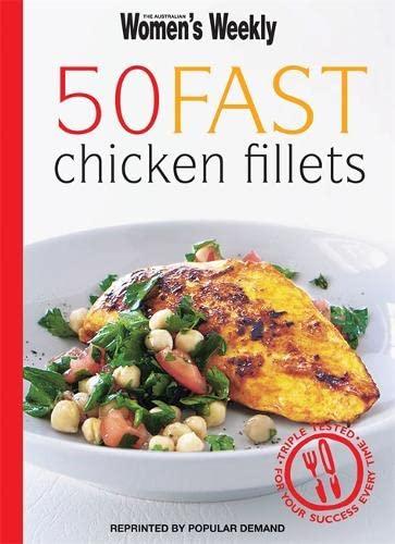 """9781863967600: 50 Fast Chicken Fillets ( """" Australian Women's Weekly """" )"""