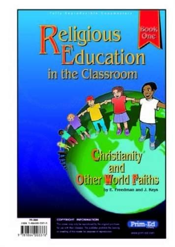 Religious Education in the Classroom: Book 1: Freedman, E.