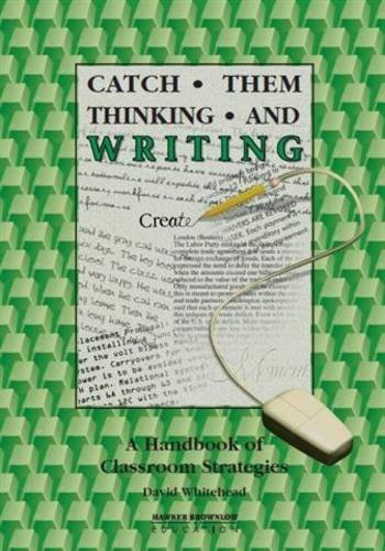 9781864018202: Catch Them Thinking and Writing: a Handbook of Classroom Strategies