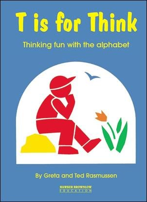 9781864019261: T is for Think: Thinking Fun with the Alphabet