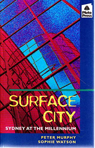 Surface City: Sidney at the Millenium: Murphy, Peter; Watson, Sophie