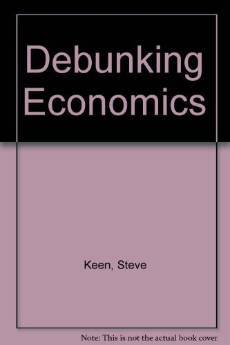 9781864030709: Debunking Economics: The Naked Emperor of the Social Sciences