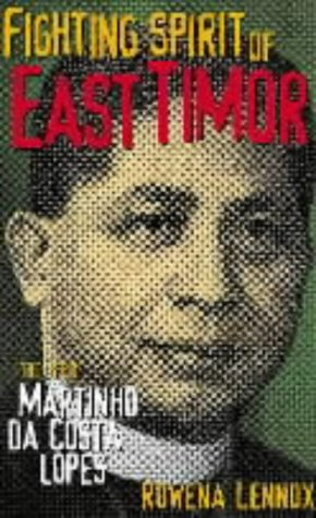 9781864030891: Fighting Spirit of East Timor: The Life of Martinho Da Costa Lopes