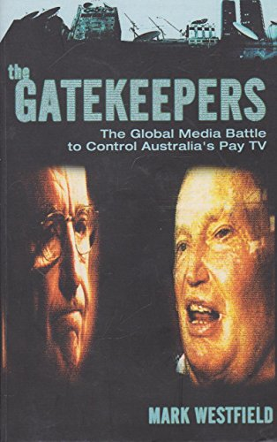 9781864031027: The Gatekeepers: The Global Media Battle to Control Australia's Pay TV