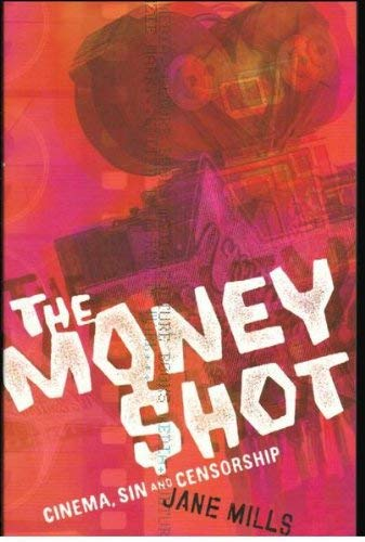 9781864031423: The Money Shot: Cinema, Sin and Censorship