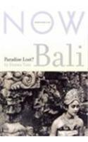 9781864033533: Now Australia: Bali, Paradise Lost?